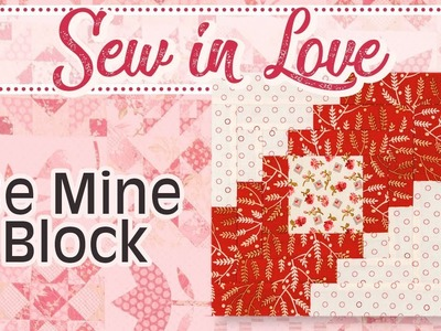 How to Make the 'Be Mine' Block from the Sew In Love Book by Edyta Sitar| Fat Quarter Shop