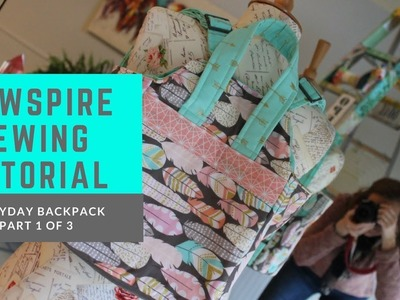 How to Sew The Sewspire Everyday Backpack Part 1 of 3