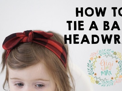 HOW TO TIE A BABY HEADWRAP