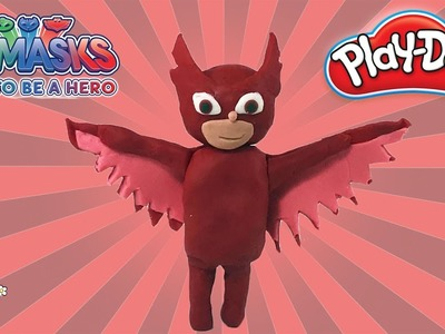 PJ MASKS MEET OWLETTE ( How to  Make Pj Masks Owlette with Play Doh)