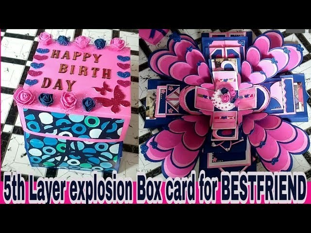 5th layer explosion Box card for BEST FRIEND
