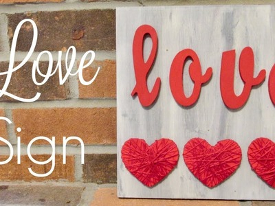 Love Sign DIY | Valentine's Day Crafts | Craft Klatch