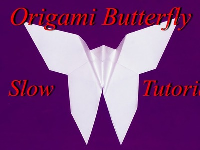 Origami Butterfly Slow Tutorial - How to make an Origami Butterfly