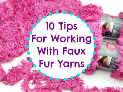 10 Tips For Working With Faux Fur Yarns