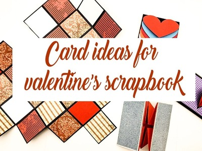 Card ideas for scrapbook | scrapbook pages ideas | how to make a scrapbook for valentine