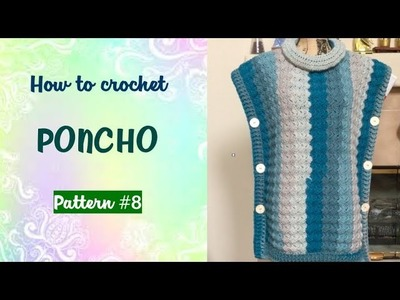 How to crochet Poncho (pattern #8)