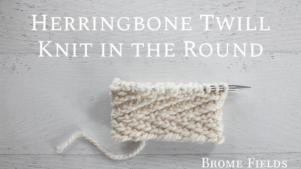 How to Knit the Herringbone Twill Stitch in the Round
