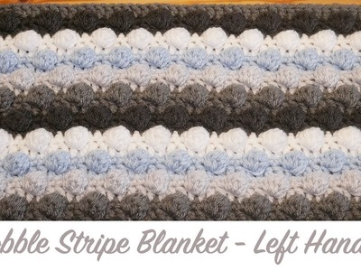 Left Handed Crochet: Striped Bobble Baby Blanket