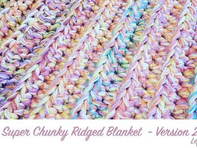 Left Handed Crochet: Super Chunky Ridged (Version 2 - Multi-strand)
