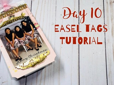 12 Days Of Christmas - Day 10: Easel Tags Tutorial