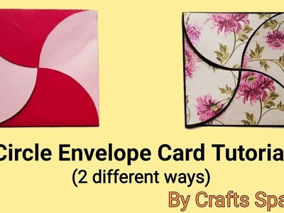 Circle Envelope Card Tutorial   By Crafts Space