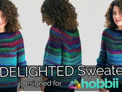 Delighted Sweater. Easy Crochet tutorial.