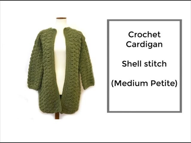 How to Crochet Cardigan (Shell stitch)
