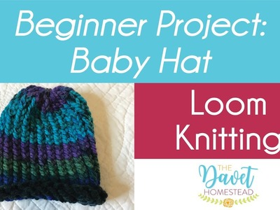 Loom Knit Baby Hat Beginner Project