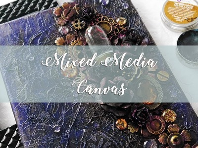Mixed Media Canvas with Finnabair, Lindy's and Mitform Castings