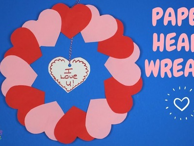 How to Make a Paper Heart Wreath | Valentine Craft for Kids