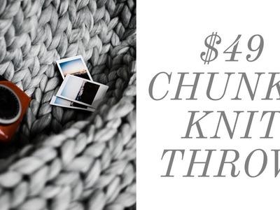 $49 CHEAP CHUNKY KNIT BLANKET HOW TO | MEDIUM THROW |  CHUNKY KNIT DIY
