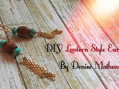 How To Make DIY Easy Lantern Style Earrings By Denise Mathew(Great for beginners)