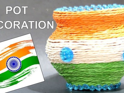 REPUBLIC DAY CRAFT | INDEPENDENCE DAY CRAFT | POT DECORATION | TRICOLOR CRAFT | POT DECORATION IDEA