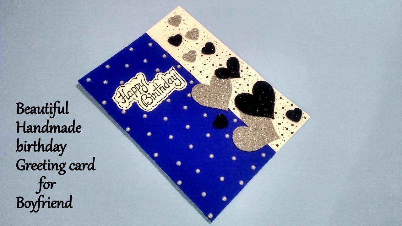 A Beautiful Handmade Birthday Greeting Card For BOYFRIEND