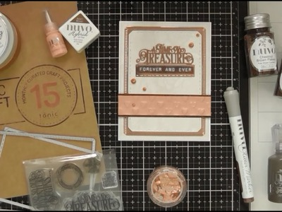 A Time to Treasure Forever and Ever with Tonic Craft Kit #15 :D