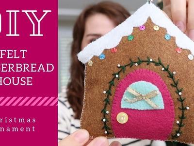 DIY Felt Gingerbread House Christmas Ornament | Holiday Craft Ideas