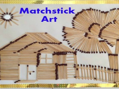 Matchstick Art #03 : Creat house picture by matchstick ~~ DIY Art Tutorial : Matchstick Model
