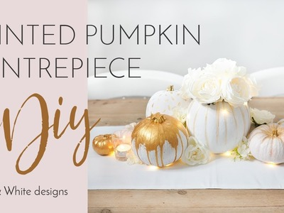 PAINTED PUMPKIN CENTREPIECE DISPLAY DIY | Halloween, Fall, white & Gold Bang On Style