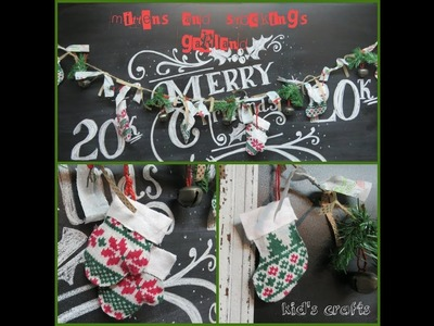 Tricia's Christmas: Kids Craft #3 Mittens and Stockings Garland