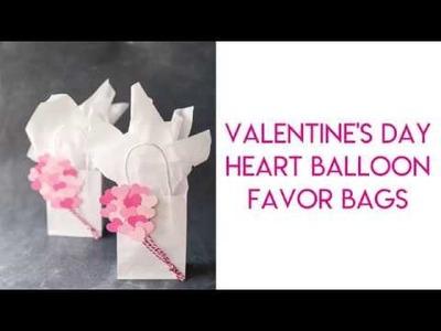 DIY Heart Balloon Valentine's Day Favor Bag