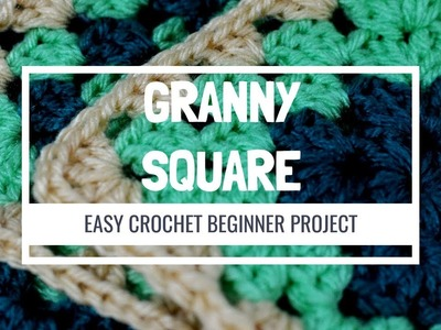 How To Crochet -  Beginner Basic Classic Traditional Granny Square Tutorial