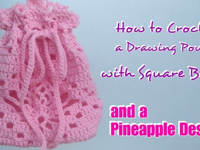Part 1 | How to Crochet a Drawstring Pouch with Square Base ( Pineapple Design)