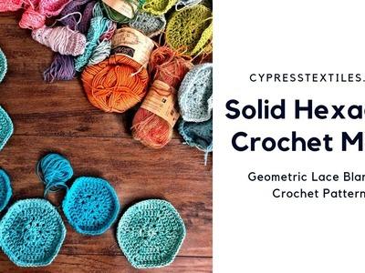 Solid Crochet Hexagon Motif - Geometric Lace Blanket Pattern PART 1 of 4 - CypressTextiles.net