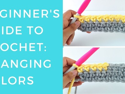 The Beginner's Guide to Crochet: Changing Colors
