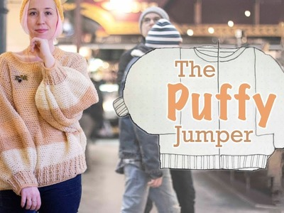 The Puffy Jumper | A Detailed Crochet Tutorial:  With Titled Steps!  | Last Minute Laura