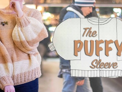 The Puffy Sleeve | A Detailed Crochet Tutorial:  With Titled Steps!  | Last Minute Laura