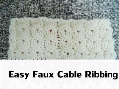 Easy Faux Cable Ribbing | Knitting by Beyond The Loops