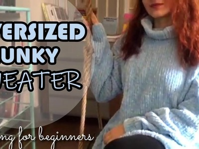 How to Knit an Oversized Chunky Sweater | Beginners