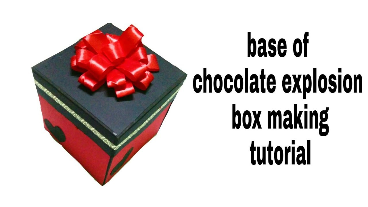 How to make base of chocolate explosion box