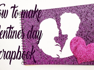 Scrapbook for valentines day | handmade scrapbook | valentines day special