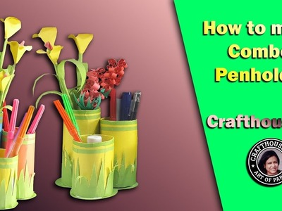 How to Make Combo Pen Holder | Crafthouseart
