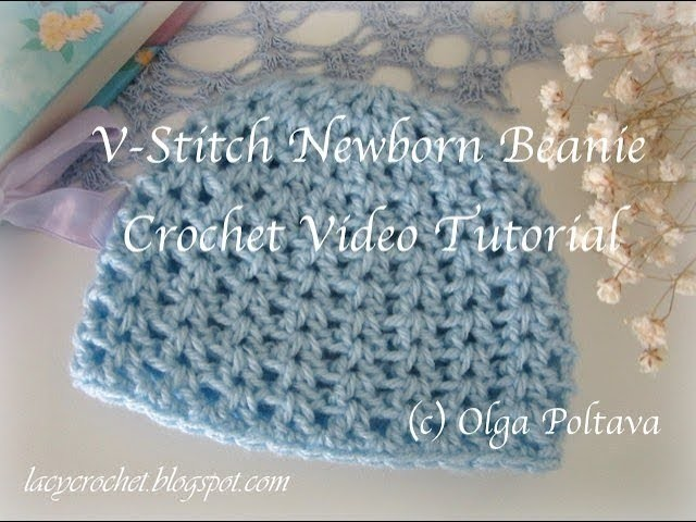 V-Stitch Newborn Beanie Crochet Video Tutorial