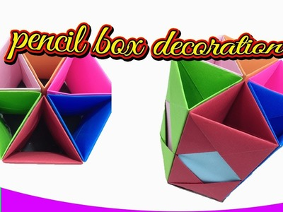 How to DIY pencil box decoration – Diy handmake diy pencil box decoration   #Lmcdiy