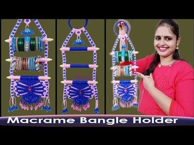 DIY  How to make Macrame Bangle Holder New Design 2019  | FULL STEP BY STEP VIDEO TUTORIALS