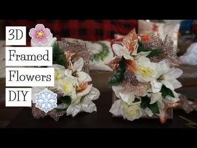 DIY 3D Framed Flowers! Christmas Gift Idea!