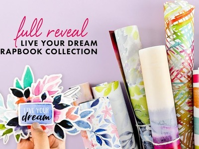 February 2019 Live Your Dream Scrapbook Collection Full Reveal