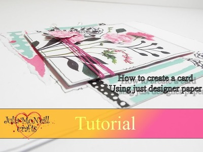 How to make a card using just Designer paper