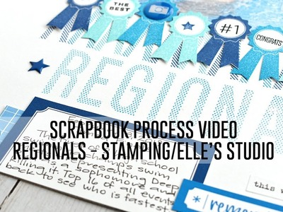 Scrapbook Process Video - Regionals (Elles Studio.Stamping)