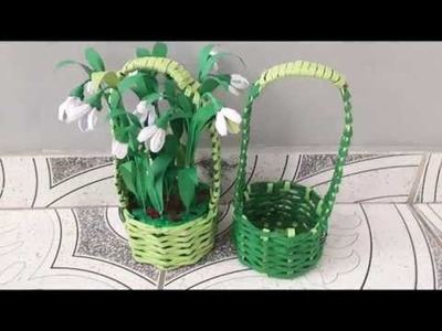 Tutorial , cosulet din hartie cu ghiocei--Tutorial, paper basket with snowdrops