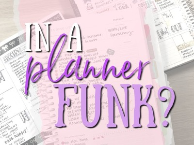 How To Get Out Of A Planner Funk | Plan As You Go February 2019